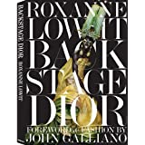 "Backstage Dior. Foreword & Fashion by John Gallianovon ""Roxanne Lowit"""