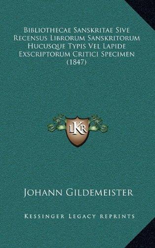 Bibliothecae Sanskritae Sive Recensus Librorum Sanskritorum Hucusque Typis Vel Lapide Exscriptorum Critici Specimen (1847)
