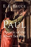 Paul Apostle of the Heart Set Free (0802847781) by F. F. Bruce