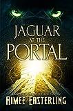 Jaguar at the Portal: A Mythological Shifter Fantasy