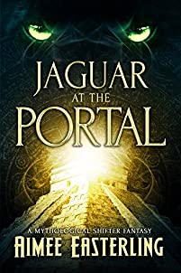 Jaguar At The Portal: A Mythological Shifter Fantasy by Aimee Easterling ebook deal