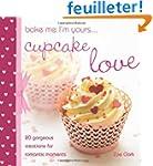 Bake Me I'm Yours...Cupcake Love