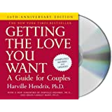 Getting the Love You Want, 20th Anniversary Edition: A Guide for Couples ~ Harville Hendrix