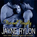 Nice and Naughty: Three's Company Audiobook by Jayne Rylon Narrated by Gregory Salinas