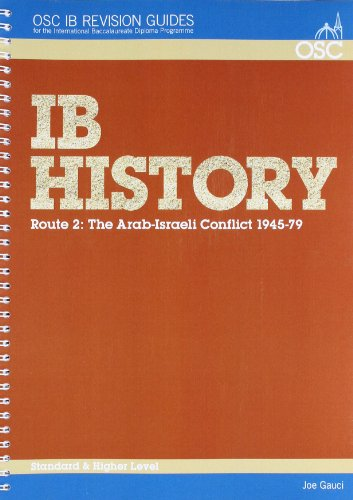 IB History - Route 2: the Arab-Israeli Conflict 1945-1979 Standard and Higher Level (OSC IB Revision Guides for the Inte