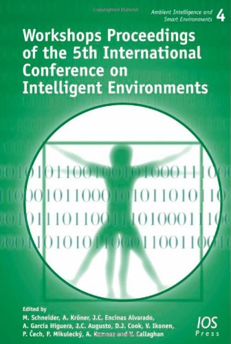 Workshops Proceedings Of The 5Th International Conference On Intelligent Environments: Volume 4 Ambient Intelligence And Smart Environments