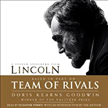 Team of Rivals: The Political Genius of Abraham Lincoln (       UNABRIDGED) by Doris Kearns Goodwin Narrated by Suzanne Toren