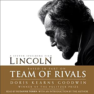 Team of Rivals: The Political Genius of Abraham Lincoln | [Doris Kearns Goodwin]