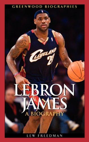 LeBron James: A Biography (Greenwood Biographies)