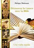 D�couvrez le Louvre Avec la Bible Une visite rapide