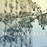 The Houseguest: A Novel | Kim Brooks