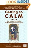 Getting to Calm: Cool-Headed Strategies for Parenting Tweens + Teens