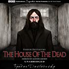 The House of the Dead Hörbuch von Fyodor Dostoevsky Gesprochen von: Alastair Cameron