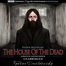 The House of the Dead Audiobook by Fyodor Dostoevsky Narrated by Alastair Cameron