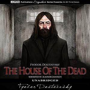 The House of the Dead Hörbuch von Fyodor Dostoevsky Gesprochen von: Alastair Cameron