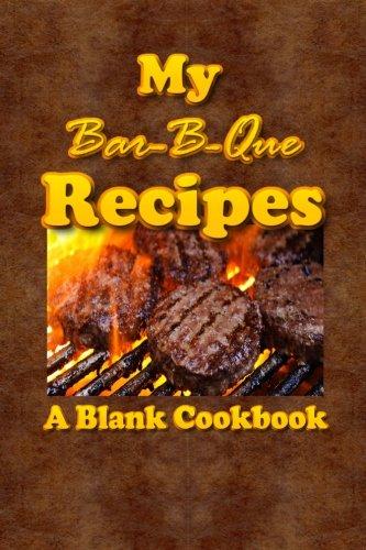 MY Bar-B-Que Recipes: A Blank Cookbook by Mimia Media Publishing