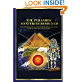 The Pyramid's Mysteries Resolved: Scientific Solutions to Challenges Regarding the Earth Magnetic Field and Climate...