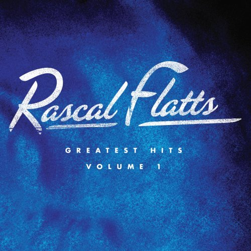 Rascal Flatts - Greatest Hits - Zortam Music