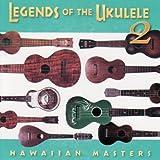 Legends of the Ukulele 2 : Hawaiian Masters