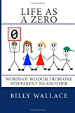 Billy Wallace Life as a ZERO: Words of wisdom from one stepparent to another