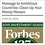 Message to Ambitious Countries: Clean Up Your Money Messes | Steve Forbes