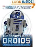 Star Wars: the Secret Life of Droids