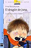 img - for El dragon de Jano/ Jano's dragon (El Barco De Vapor) (Spanish Edition) book / textbook / text book