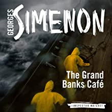 The Grand Banks Café: Inspector Maigret; Book 9 (       UNABRIDGED) by Georges Simenon, David Coward Narrated by Gareth Armstrong