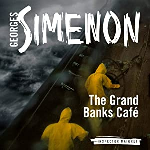 The Grand Banks Café: Inspector Maigret; Book 8 | [Georges Simenon, David Coward]