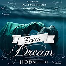 Fever Dream: Dream Series, Book 9 Audiobook by J.J. DiBenedetto Narrated by Jane Oppenheimer