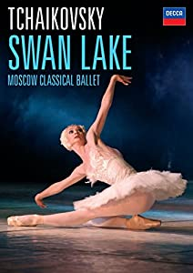 Tchaikovsky: Swan Lake - Moscow Classical Ballet