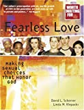 Fearless Love: Making Sexual Choices That Honor God (Worth Waiting for Series)