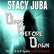 Dark Before Dawn | [Stacy Juba]