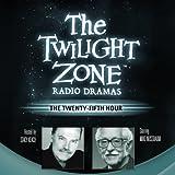 The Twenty-Fifth Hour: The Twilight Zone Radio Dramas