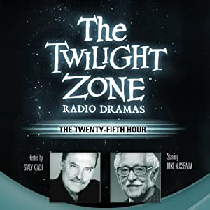 The Twenty-Fifth Hour: The Twilight Zone Radio Dramas | [Dennis Etchison]