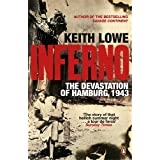 Inferno: The Devastation of Hamburg, 1943by Keith Lowe