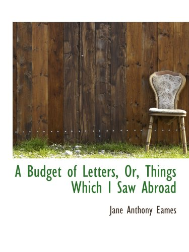 A Budget of Letters, Or, Things Which I Saw Abroad