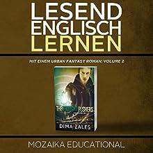 Englisch Lernen: Mit einem Urban Fantasy Roman: Volume 2 Hörbuch von  Mozaika Educational, Dima Zales Gesprochen von: Marcus Micksch, Roberto Scarlato