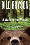 A Walk in the Woods: Rediscovering America on the Appalachian Trail (Official Guides to the Appalachian Trail) (0767902521) by Bill Bryson