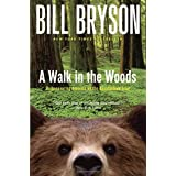 A Walk in the Woods: Rediscovering America on the Appalachian Trail (Official Guides to the Appalachian Trail) ~ Bill Bryson