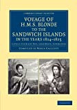 img - for Voyage of HMS Blonde to the Sandwich Islands, in the Years 1824-1825: Captain the Right Hon. Lord Byron, Commander (Cambridge Library Collection - History of Oceania) book / textbook / text book