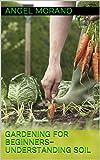 Gardening For Beginners- Understanding Soil