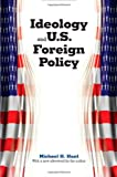 Ideology and U.S. Foreign Policy (030013925X) by Hunt, Michael H.