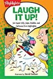 Laugh It Up!: 501 Super-Silly Jokes, Riddles, and Cartoons from Highlights (Laugh Attack!)