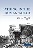 img - for Bathing in the Roman World book / textbook / text book