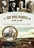 Mit Miss Marple aufs Land: Englische Krimischriftstellerinnen zwischen Tearoom und Tatort