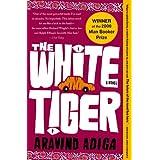 The White Tiger: A Novel ~ Aravind Adiga