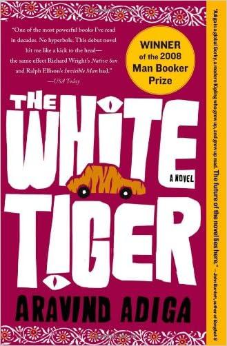 The White Tiger: A Novel written by Aravind Adiga