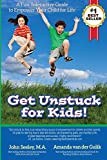 Get Unstuck for Kids!: A Fun, Interactive Guide to Empower Your Child for Life