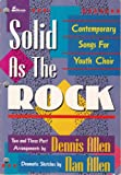 img - for Solid As The Rock: Contemporary Songs for Youth Choir book / textbook / text book